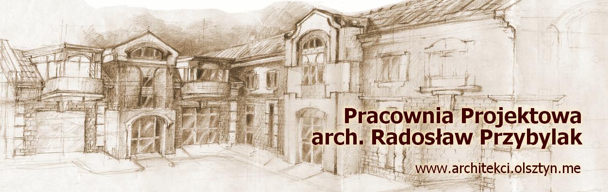 Architekci – Pracownia Projektowa arch.Radosław Przybylak